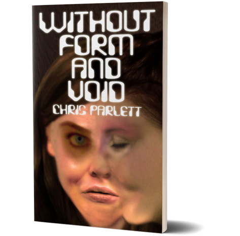 Without Form and Void by Chris Parlett